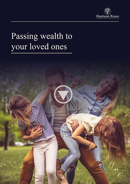 Passing wealth to your loved ones